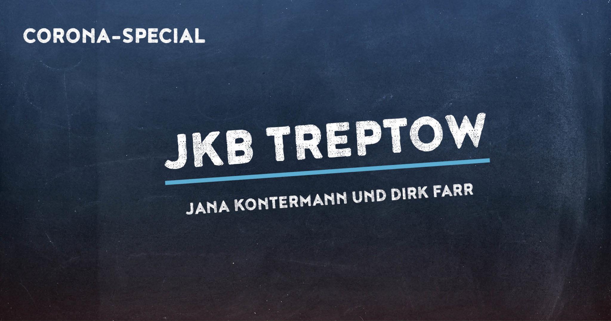Corona Special 11: JKB Treptow