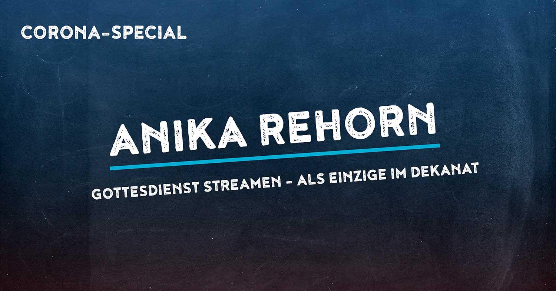 Corona-Special 6: Anika Rehorn