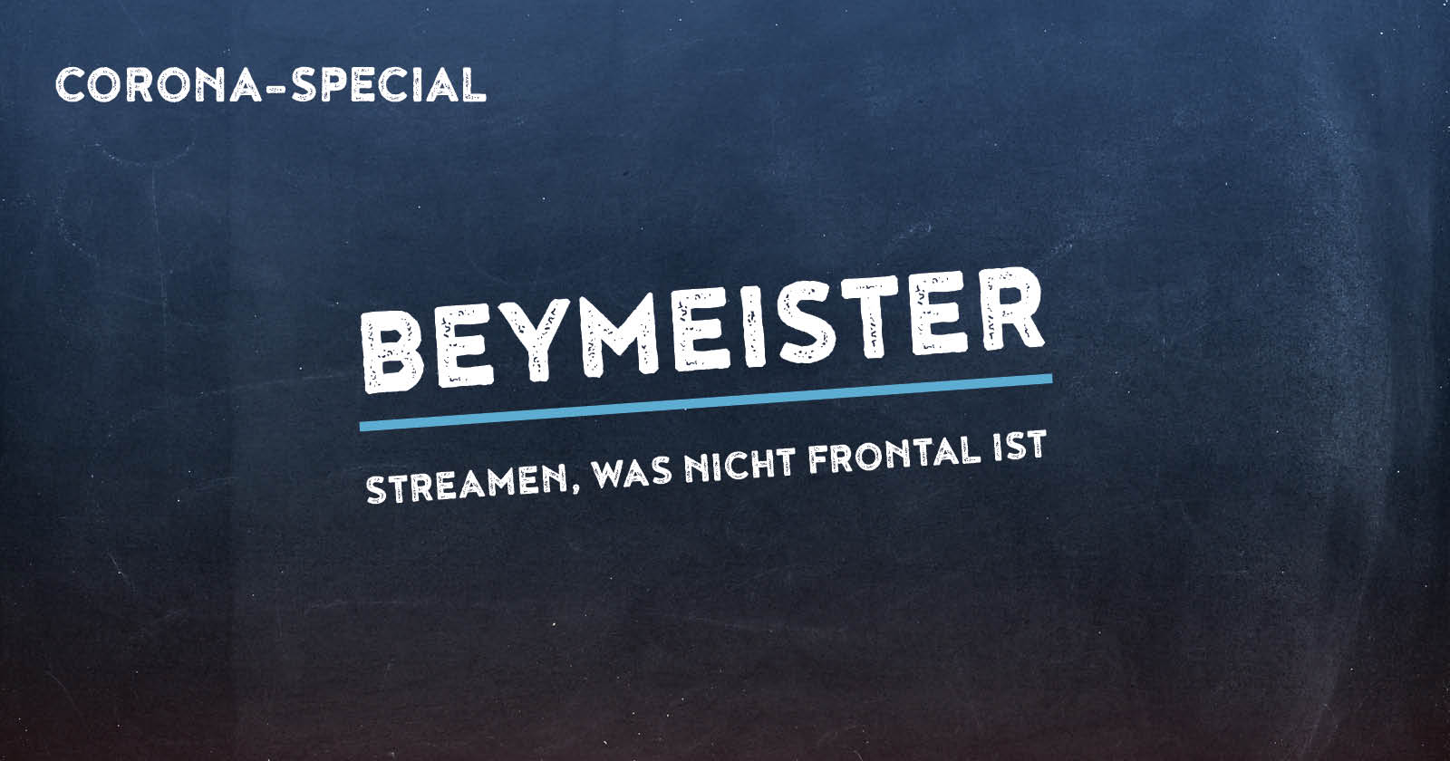 Corona-Special 7: Beymeister