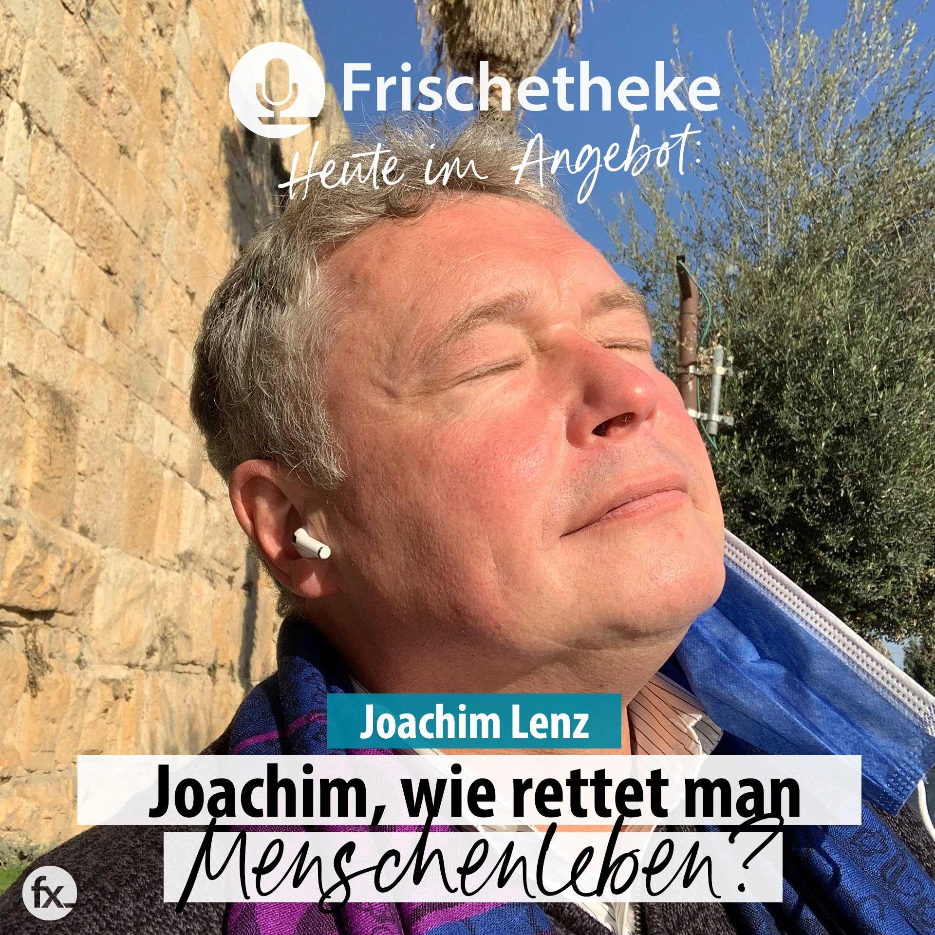Joachim Lenz, wie rettet man Menschenleben?