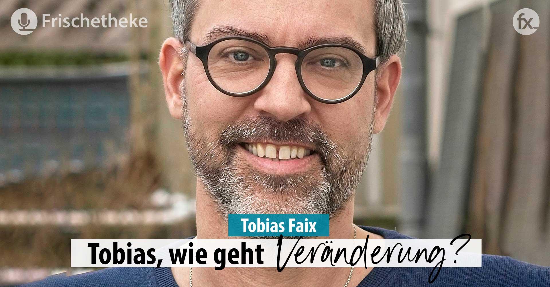 #43 – Tobias Faix, wie geht Veränderung?